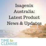 Isagenix Australia: Latest Product News & Updates