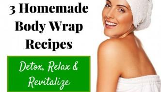 3 Homemade Body Wraps: Detox, Relax & Revitalize