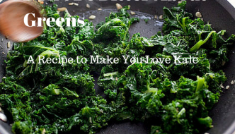 Don't Be Bitter About Greens: A Recipe to Make You Love Kale