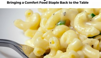 Return of the Mac: Bringing a Comfort Food Staple Back to the Table