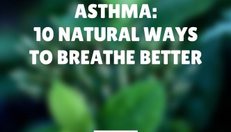 Home Remedies for Asthma: 10 Natural Ways to Breathe Better