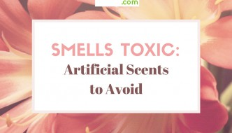 Smells Toxic: Artificial Scents to Avoid