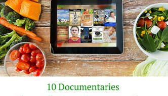 10 Documentaries That Will Inspire You to Eat Clean