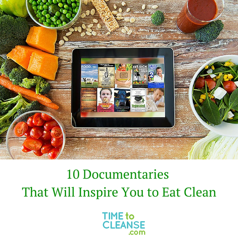 10 Documentaries Eat Clean