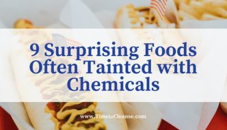 9 Surprising Foods Often Tainted with Chemicals