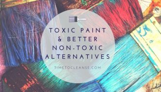 Toxic Paint & Better Non-Toxic Alternatives