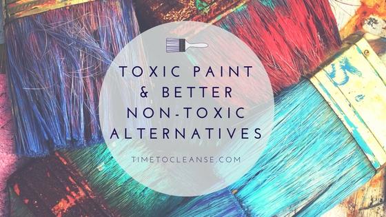 Toxic Paint & Better Non-Toxic Alternatives