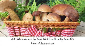 Add Mushrooms To Your Diet For Healthy Benefits!